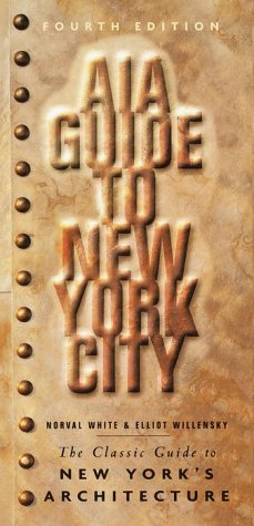 AIA Guide to New York City (4th, Fourth Edition)