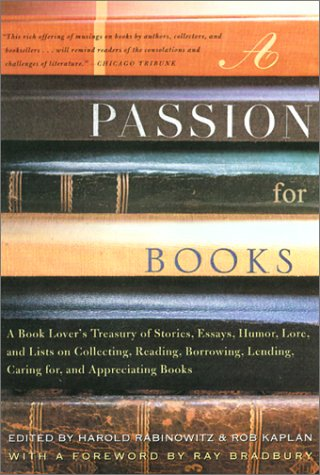 9780812931136: A Passion for Books: A Book Lover's Treasury of Stories, Essays, Humor, Lore, and Lists on Collecting, Reading, Borrowing, Lending, Caring For, and Appreciating Books