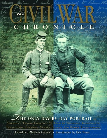 9780812931143: The Civil War Chronicle: The Only Day-by-Day Portrait of America's Tragic Conflict as Told by Soldiers, Journalists, Politicians, Farmers, Nurses, Slaves, and Other Eyewitnesses
