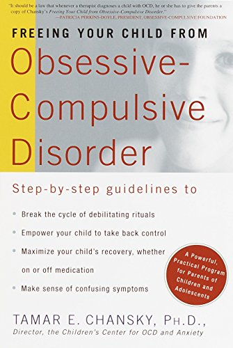 Freeing Your Child from Obsessive-Compulsive Disorder: A Powerful, Practical Program for Parents of Children and Adolescents (0812931173) by Tamar E. Chansky
