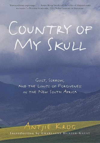 9780812931280: Country of My Skull: Guilt, Sorrow, and the Limits of Forgiveness in the New South Africa
