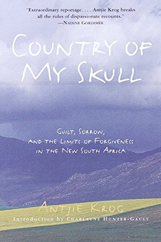 9780812931297: Country of My Skull: Guilt, Sorrow, and the Limits of Forgiveness in the New South Africa