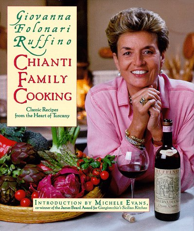 9780812931389: The Chianti Family Cookbook: Classic Recipes from the Heart of Tuscany