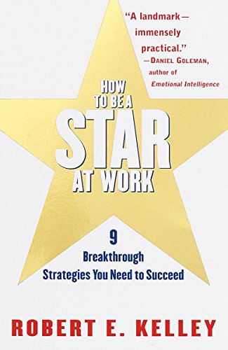 How to be a Star at Work - 9 Breakthrough Strategies You Need to Succeed