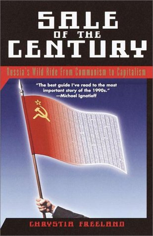 9780812932157: Sale of the Century: Russia's Wild Ride from Communism to Capitalism