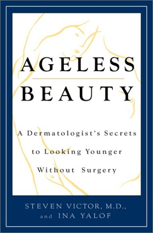 9780812932195: Ageless Beauty: A Dermatologist's Secrets to Looking Younger Without Surgery