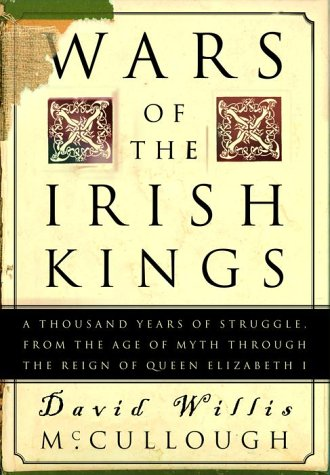 9780812932331: Wars of the Irish Kings: A Thousand Years of Struggle, from the Age of Myth through the Reign of Queen Elizabeth I