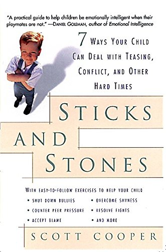 9780812932409: Sticks and Stones: 7 Ways Your Child Can Deal with Teasing, Conflict, and Other Hard Times