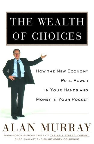 The Wealth of Choices: How the New: Murray, Alan