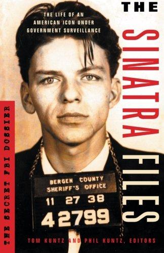 The Sinatra Files: The Secret FBI Dossier: Tom Kuntz, Phil Kuntz