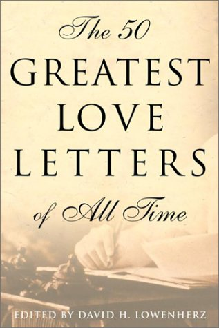9780812932775: The 50 Greatest Love Letters of All Time
