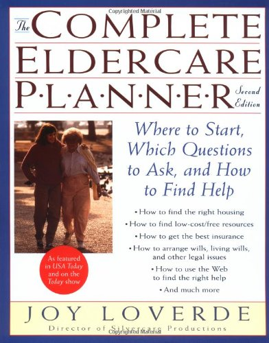 9780812932782: The Complete Eldercare Planner, Second Edition: Where to Start, Which Questions to Ask, and How to Find Help