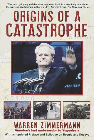 9780812933031: Origins of a Catastrophe: Yugoslavia and Its Destroyers