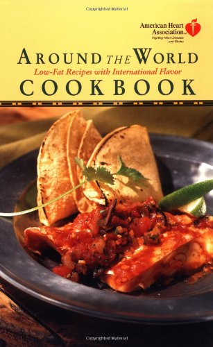 9780812933079: American Heart Association Around the World Cookbook: Low-Fat Recipes with International Flavor