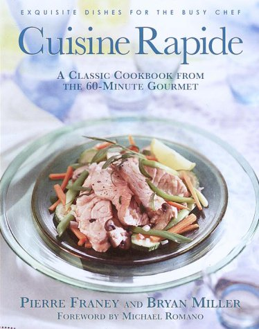 Cuisine Rapide: A Classic Cookbook from the 60-Minute Gourmet (0812933427) by Franey, Pierre