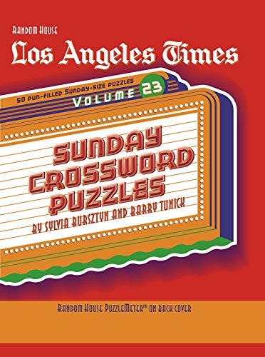 Los Angeles Times Sunday Crossword Puzzles, Volume 23 (The Los Angeles Times): Sylvia Bursztyn and ...