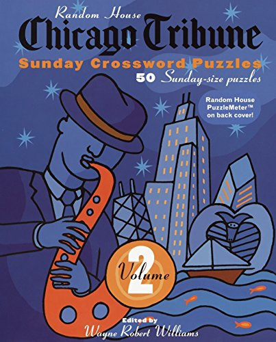 Chicago Tribune Sunday Crossword Puzzles, Vol. 2: Wayne Robert Williams
