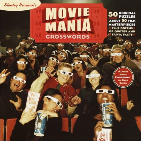 Stanley Newman's Movie Mania Crosswords (Other) (0812934687) by Stanley Newman