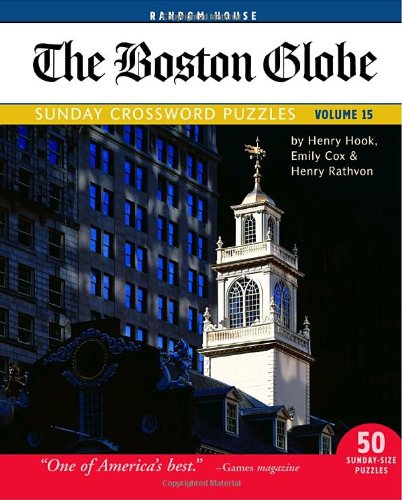 The Boston Globe Sunday Crossword Puzzles, Volume 15 (9780812934885) by Henry Hook; Emily Cox; Henry Rathvon
