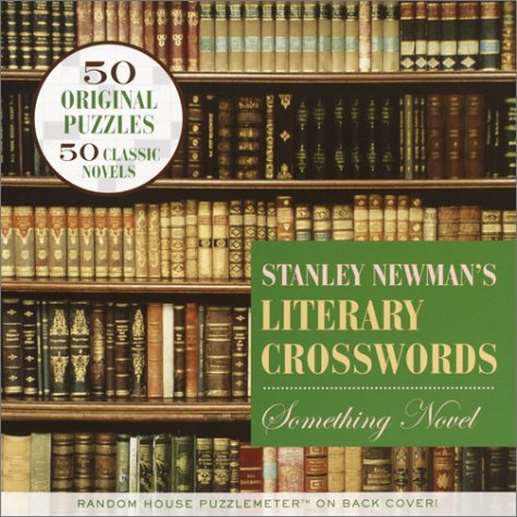 Stanley Newman's Literary Crosswords: Something Novel (Other): Newman, Stanley