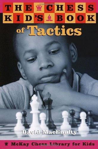 9780812935097: Chess Kid: Tactics (McKay Chess Library for Kids)