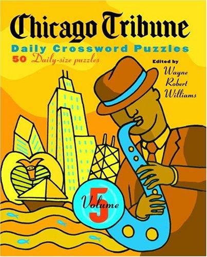 9780812935608: Chicago Tribune Daily Crossword Puzzles, Volume 5 (The Chicago Tribune)