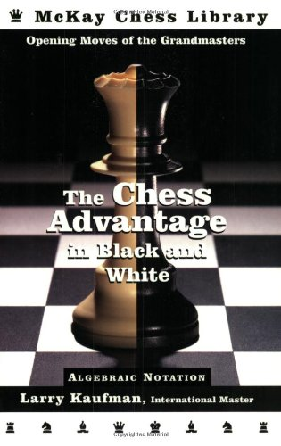 The Chess Advantage in Black and White: Kaufman, Larry