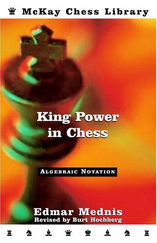 King Power in Chess: Mednis, Edmar