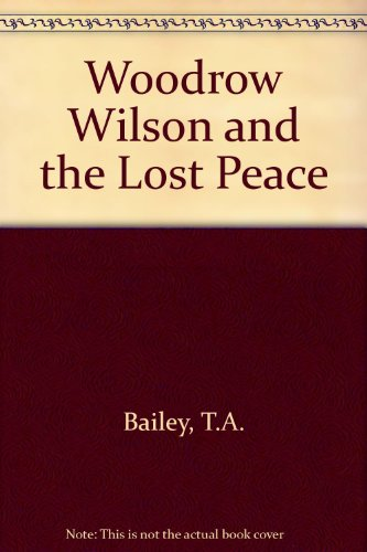 9780812960020: Woodrow Wilson and the Lost Peace