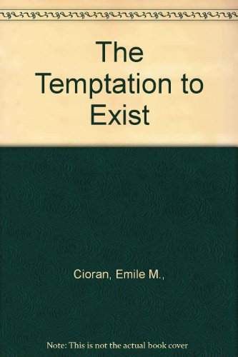 CIORAN THE TEMPTATION TO EXIST EBOOK DOWNLOAD