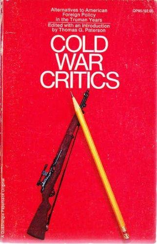 Cold War Critics: Editot Thomas G Paterson