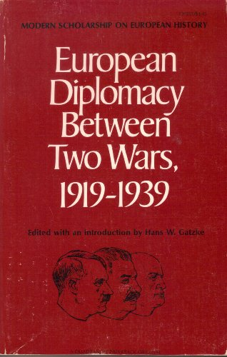 9780812961683: European diplomacy between two wars, 1919-1939 (Modern scholarship on European history)