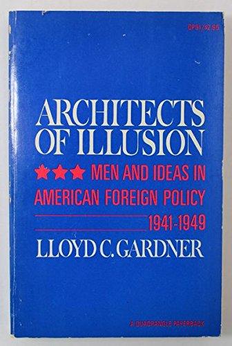 Architects of Illusion: Men and Ideas in: Gardner, Lloyd C.