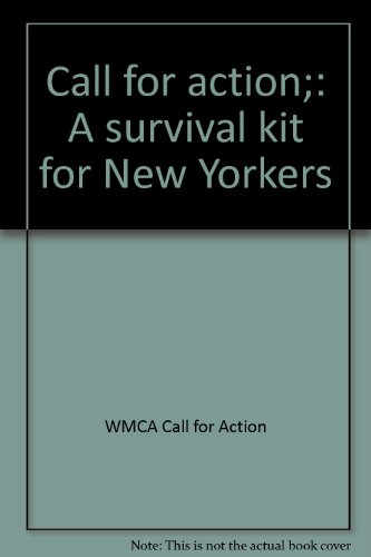 Call For Action: A Survival Kit For New Yorkers: The Editors & Editorial Staff of WMCA Call For ...