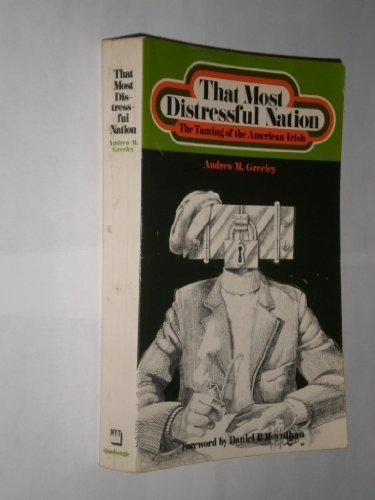 9780812962192: That Most Distressful Nation: The Taming of the American Irish