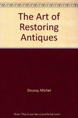 9780812963021: The Art of Restoring Antiques: Professional Secrets for the Amateur