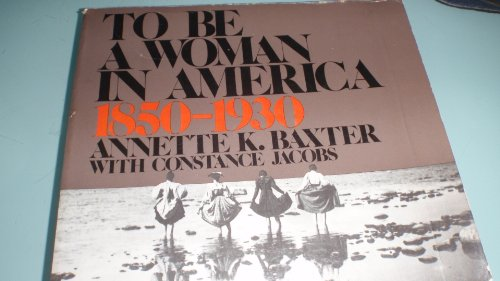 9780812963069: To be a woman in America, 1850-1930