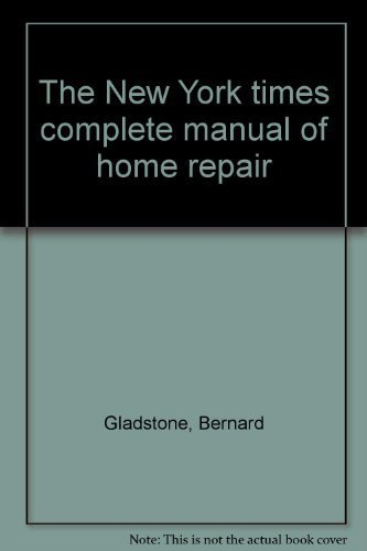 9780812963076: The New York times complete manual of home repair