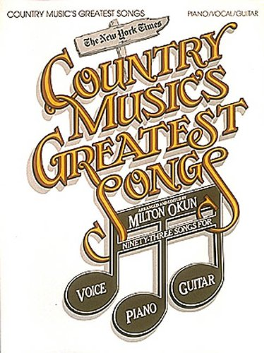 Country Music's Greatest Songs: 93 Songs for Voice, Piano & Guitar