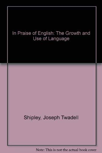 9780812963250: In Praise of English: The Growth and Use of Language