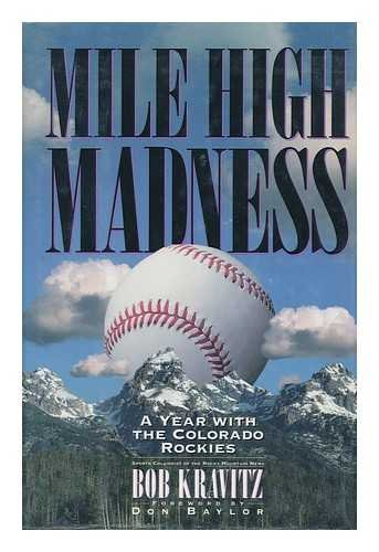 Mile High Madness; a Year with the Colorado Rockies