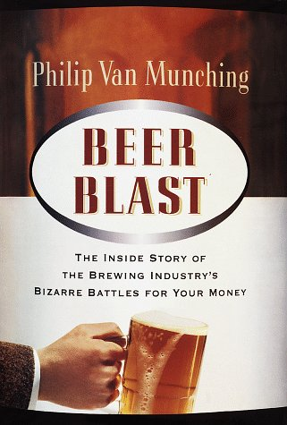 9780812963915: Beer Blast: The Inside Story of the Brewing Industry's Bizarre Battles for Your Money