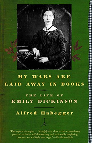 9780812966015: My Wars Are Laid Away in Books: The Life of Emily Dickinson: The Early Life of Emily Dickinson (Modern Library)