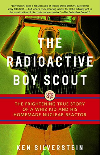 9780812966602: The Radioactive Boy Scout: The Frightening True Story of a Whiz Kid and His Homemade Nuclear Reactor