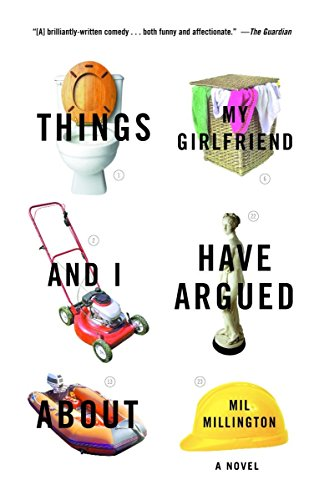 Things My Girlfriend and I Have Argued About: A Novel (081296666X) by Mil Millington