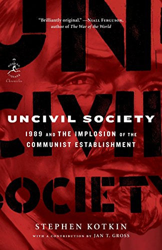 9780812966794: Uncivil Society: 1989 and the Implosion of the Communist Establishment (Modern Library Chronicles)