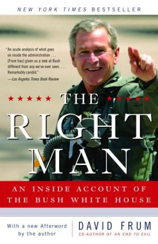 The Right Man: An Inside Account of the Bush White House (0812966953) by David Frum