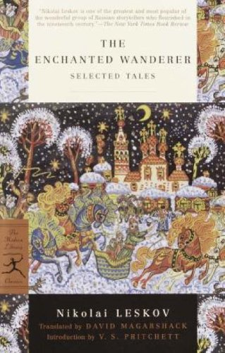 The Enchanted Wanderer: Selected Tales (Modern Library: Nikolai Leskov, David
