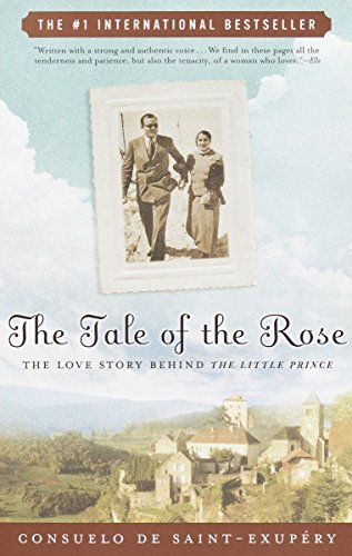 9780812967173: The Tale of the Rose: The Love Story Behind The Little Prince