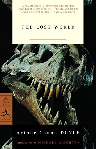 9780812967258: The Lost World: Being an Account of the Recent Amazing Adventures of Professor George E. Challenger, Lord John Roxton, Professor Summerlee, and Mr. E.d. Malone of the